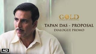 Tapan Das - Proposal Dialogue Promo | Gold | Akshay Kumar | 15th August