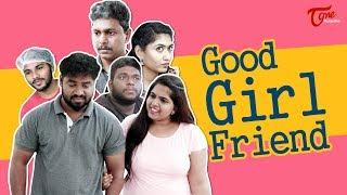 Good Girl Friend | Fun Bucket Team Comedy Short Film | By Rahul Srinivas | TeluguOne
