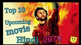 Top 10 Upcoming Bollywood Movies of 2019 (Hindi)  movies
