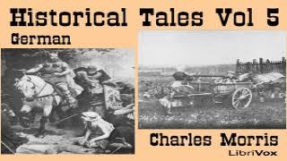 Historical Tales, Vol V: German | Charles Morris | *Non-fiction, Children's Fiction, History | 3/5