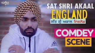 Sat Shri Akaal England - New Punjabi Comedy | Ammy Virk | Comedy Scene | Latest Funny Scene 2018