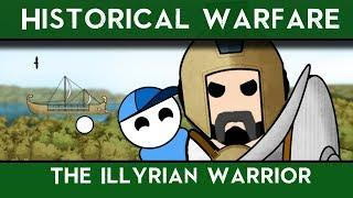 Historical Warfare : The Illyrian Warrior