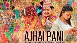 New Nepali Full Movie   Ajhai Pani   Sudarshan Thapa, Pooja Sharma, Surakshya Pant