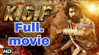 Kgf new Full Movie 2019   Kgf Full Movie In Hindi 2019   Kgf Hindi Dubbed Movie 2019