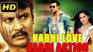 Kabhi Love Kabhi Action (2018) Kannada Film Dubbed Into Hindi Full Movie | Darshan, Karthika Nair
