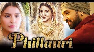 Phillauri Full Movie l Anushka Sharma, Diljit Dosanjh, Suraj Sharma, Mehreen Pirzada