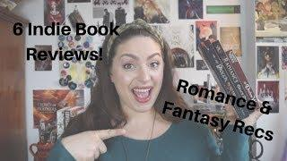 6 Indie Book Reviews | Romance & Fantasy Book Recommendations