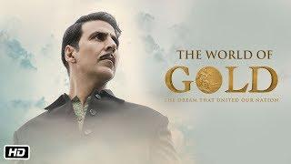 The World of Gold | Gold | Akshay Kumar | Mouni | Kunal | Amit | Vineet | Sunny | 15th August 2018