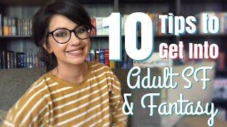10 TIPS TO GET INTO ADULT SF & FANTASY