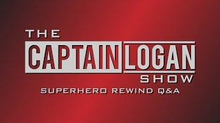 The Captain Logan Show LIVE | Superhero Rewind Q&A
