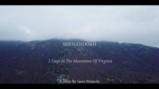 SHENANDOAH - Full Film - 3 Day Cinematic Adventure in The Mountains
