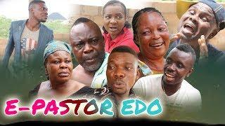EPASTOR EDO PART 1 - LATEST BENIN COMEDY MOVIES | STANLEY O IYONANWAN | LOVETH OKH