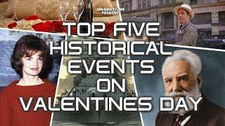 Top Five Historical Events on Valentines Day  [JONANG FILMS] 2019
