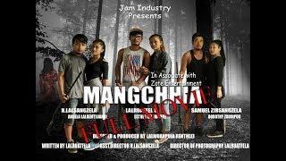 Mangchhia  Mizo Thlahrang Film Full Movie 2018