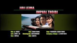 JIRI LEIMA IMPHAL THOIBI || LATEST MANIPURI FULL MOVIE