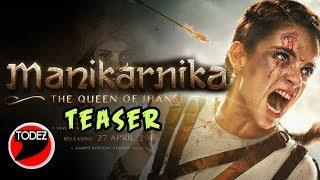 Manikarnika: The Queen Of Jhansi - Official Teaser