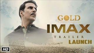 GOLD IMAX Trailer LAUNCH   Akshay Kumar , Mouni   Kunal , Amit , Vineet , Sunny   15th August 2018