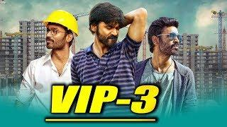 VIP 3 (2019) Tamil Hindi Dubbed Full Movie | Dhanush, Shriya Saran, Prakash Raj