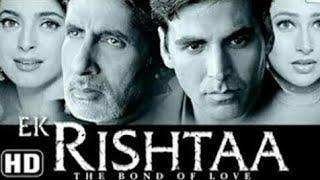 Ek Rishta Full Movie || Akshay Kumar, Amitabh bachchan, || New Hindi Movies 2018 || Emotional Romant