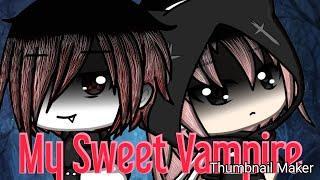 My Sweet Vampire (gacha life mini movie)