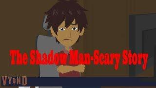 The Shadow Man -Scary Story(Animated in Hindi)|IamRocker|