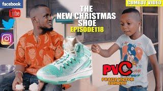 THE CHRISTMAS SHOE (Episode 118) (PRAIZE VICTOR COMEDY)