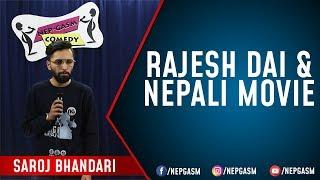 Rajesh Dai & Nepali Movie | Nepali Stand-Up Comedy | Saroj Bhandari | Nep-Gasm Comedy