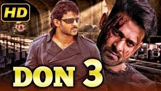 Don 3 (2019) Telugu Hindi Dubbed Full Movie | Prabhas, Anushka Shetty, Namitha