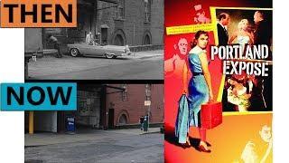 Portland Exposé Filming Locations | Then & Now 1957 Oregon Reshoot