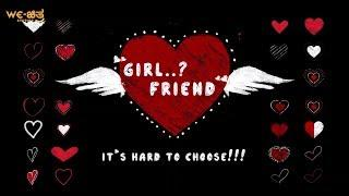 Girl-Friend? | Kannada Short Movie | 2018 | Romantic-Comedy-Drama | We-Chitra Studios
