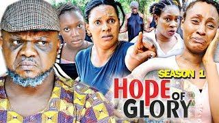 HOPE OF GLORY SEASON 1 - (New Movie) 2019 Latest Nigerian Nollywood Movie Full HD