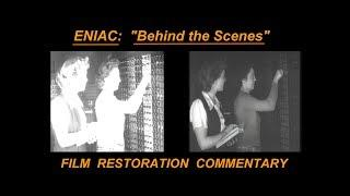 "ENIAC: Computer 1946 ""Behind the Scenes"" Commentary, Trivia, History, Film Restoration"