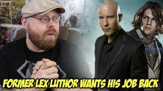 Former Lex Luthor Actor wants his Job Back!!!!