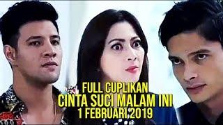 Full Cuplikan Cinta Suci Malam Ini 1 Februari 2019