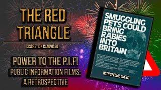 Power to the P.I.F! Public Information Films: A Retrospective (The Red Triangle)