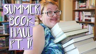 SUMMER BOOK HAUL! | PART ONE