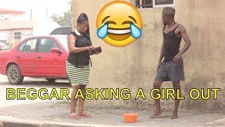 BEGGAR ASKING A GIRL OUT (COMEDY SKIT) (FUNNY VIDEOS) - Latest 2018 Nigerian Comedy|Nigeria Comedy