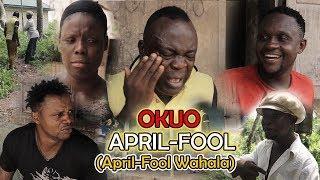 OKUO APRIL FOOL (April Fool Wahala)  | LATEST BENIN COMEDY MOVIE 2019