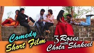 3 Roses With Chota Shakeel Comedy Short Film | Latest Telugu Comedy Short Film 2018 | Krish