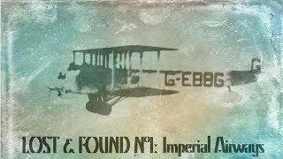 Lost & Found Nº1: The Imperial Airway | British Pathé