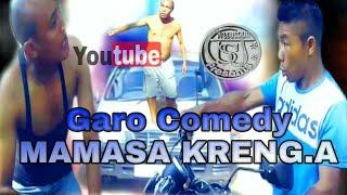 Garo comedy Mamasa Kreng.a