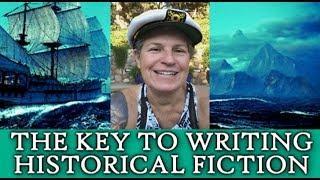 THE KEY TO WRITING HISTORICAL FICTION | Author Advice