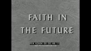 """FAITH IN THE FUTURE""  HISTORY OF FRUEHAUF TRAILERS  TRUCKING INDUSTRY 62604"
