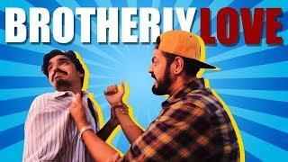 Brotherly Love | New Comedy Skit | Bekaar Films