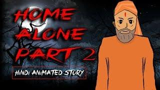 SCARY STORY    HOME ALONE PART 2  [ANIMTED IN HINDI]