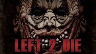 Left 2 Die (Horror Feature Film, English, Entire Scary Movie, Horror) free horror movies