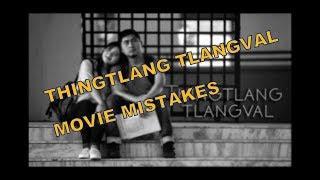 THINGTLANG TLANGVAL FULL MOVIE MISTAKES
