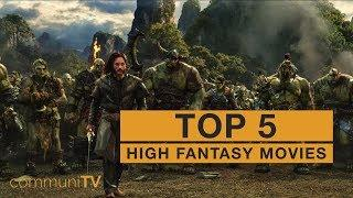 TOP 5: High Fantasy Movies