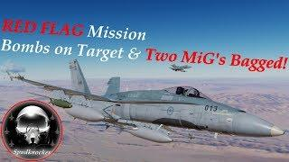 DCS F/A-18C Hornet RED FLAG Mission - A True Strike Fighter - Two MiG's Bagged & Bombs on Target!