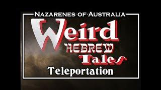 Weird Hebrew Tales - Teleportation